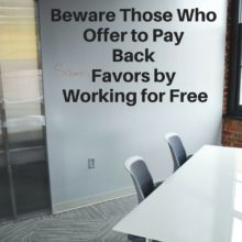 Beware Those Who Offer to Pay Back Favors by Working for Free-2